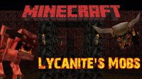 Lycanite's Mobs - Mods