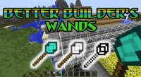 Better Builder's Wands - Моды