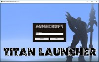 Minecraft Titan Launcher - Launchers