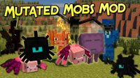 Mutated Mobs - Mods