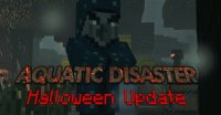 Aquatic Disaster (Halloween Update) - Maps