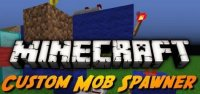 Custom Mob Spawner - Mods
