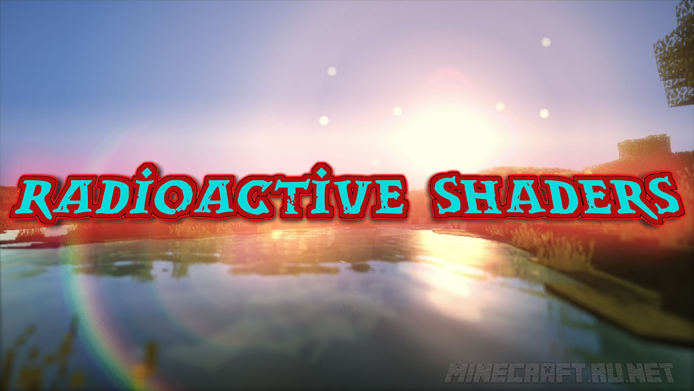 Майнкрафт Radioactive Shaders